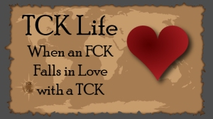 When an FCK Falls in Love with a TCK